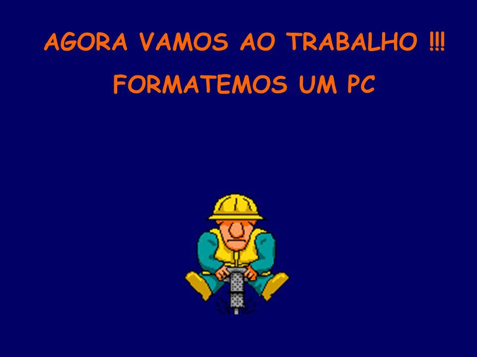 AGORA VAMOS AO TRABALHO !!!