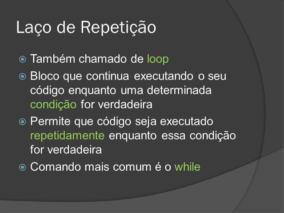 Laço de Repetição Também chamado de loop