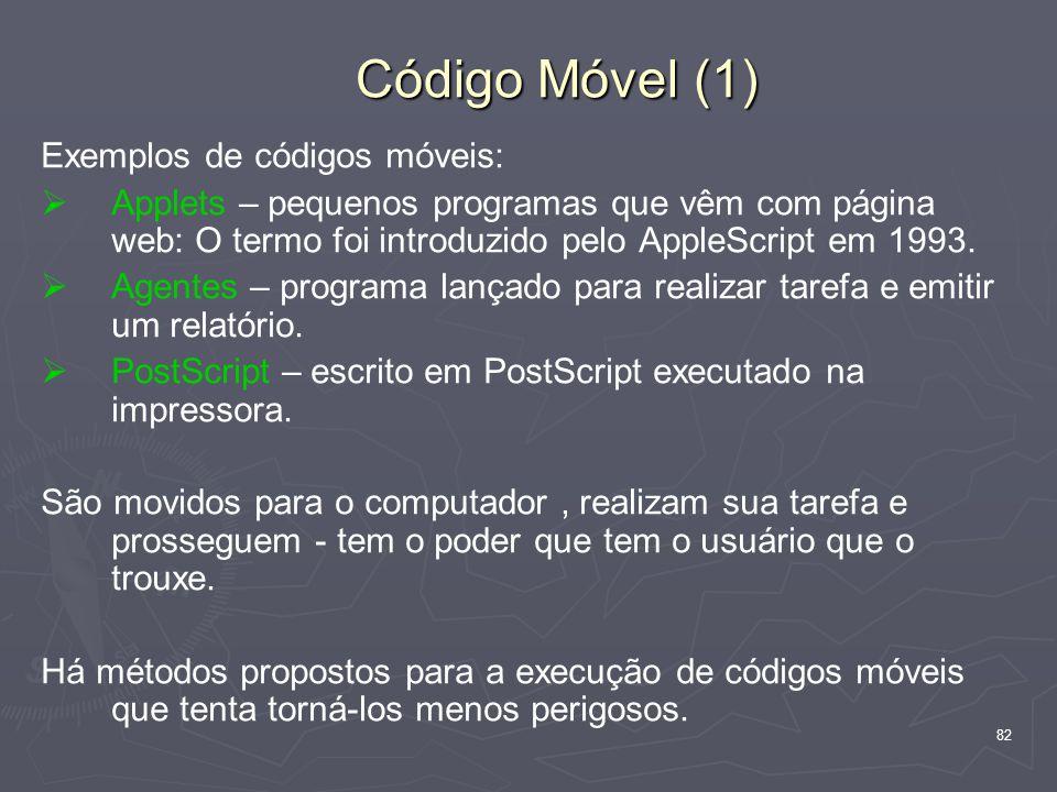 Código Móvel (1) Exemplos de códigos móveis: