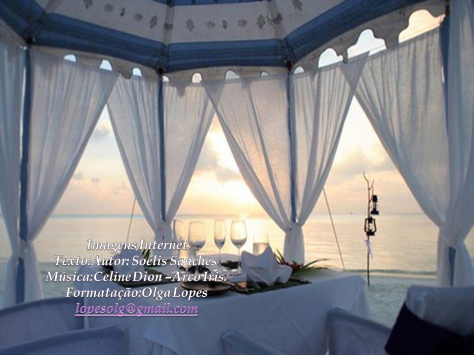 Texto:Autor: Soélis Sanches Música:Celine Dion –Arco Iris.