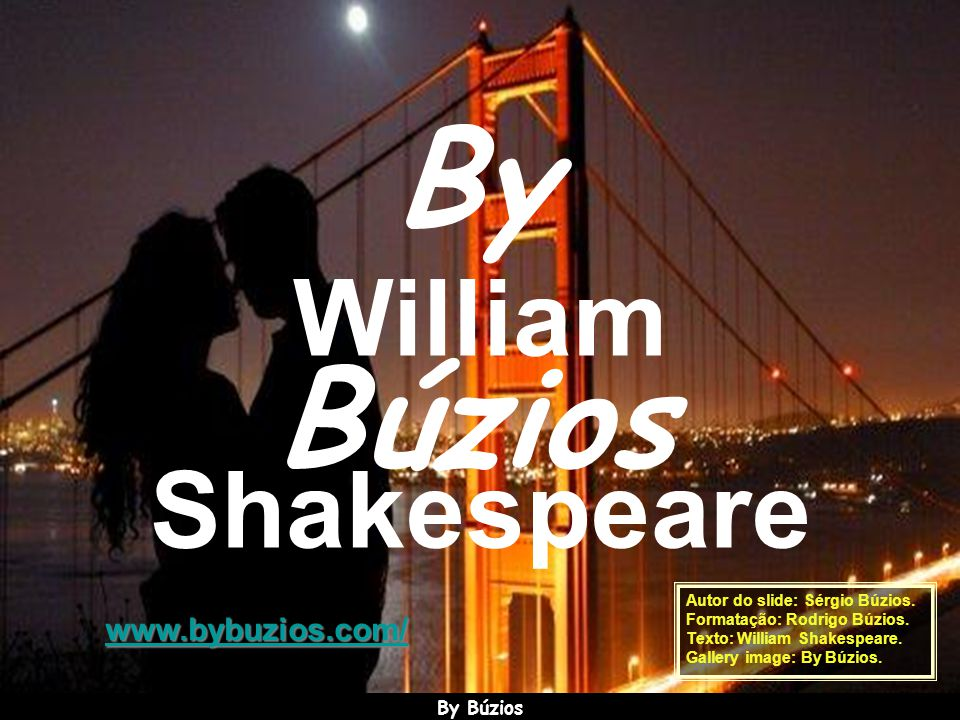 By Búzios William Shakespeare www.bybuzios.com/ By Búzios