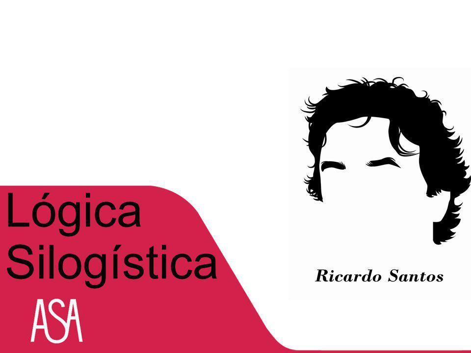 Lógica Silogística Ricardo Santos