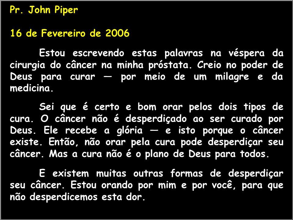 Pr. John Piper 16 de Fevereiro de 2006