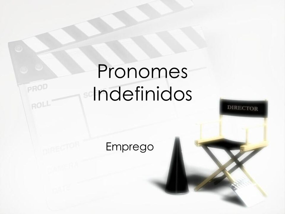 Pronomes Indefinidos Emprego