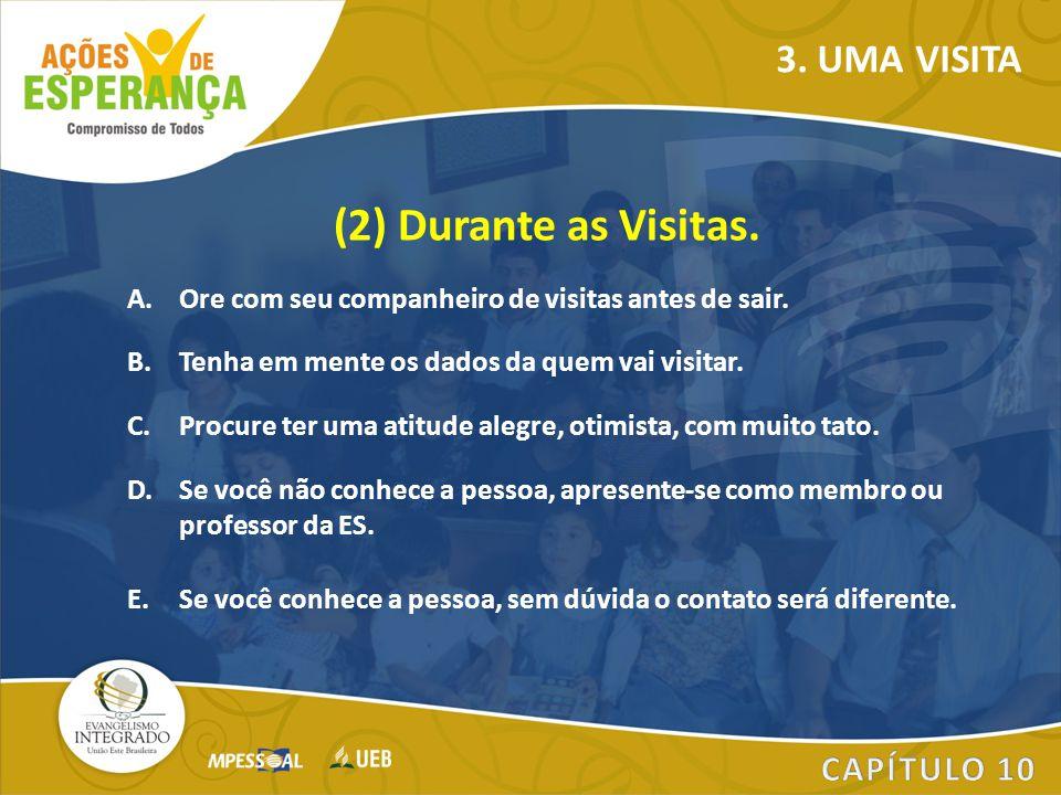 (2) Durante as Visitas. 3. UMA VISITA CAPÍTULO 10