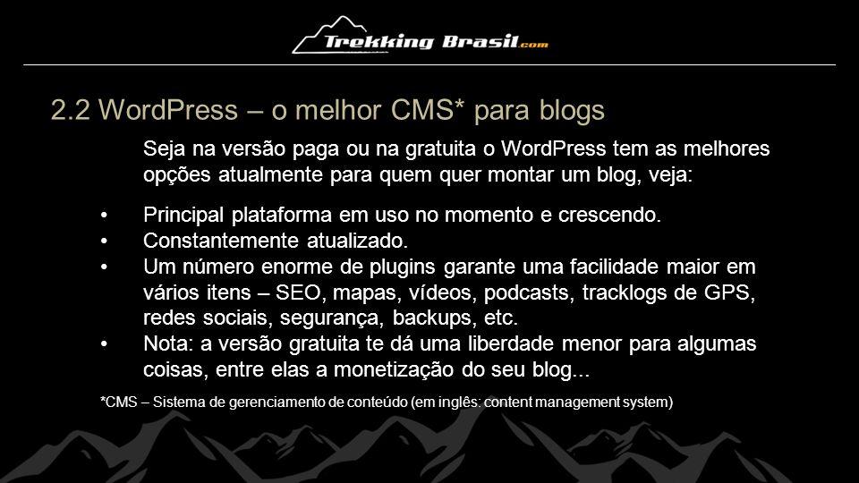 2.2 WordPress – o melhor CMS* para blogs