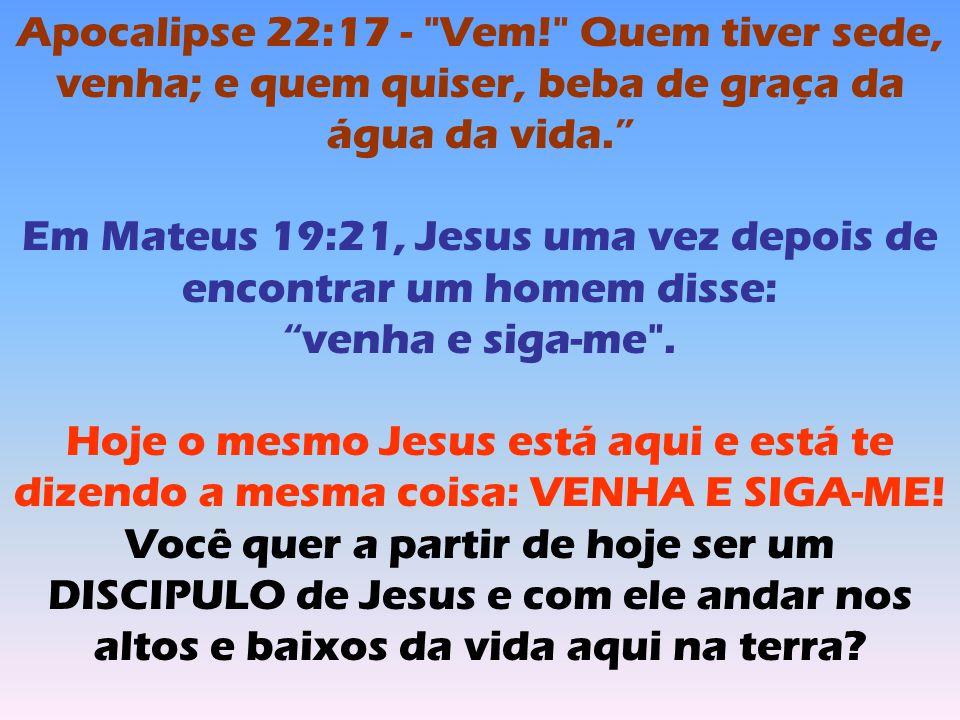 Em Mateus 19:21, Jesus uma vez depois de encontrar um homem disse: