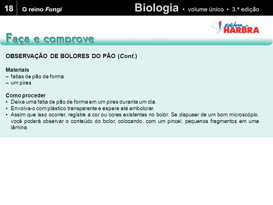 18 O reino Fungi OBSERVAÇÃO DE BOLORES DO PÃO (Cont.) Materiais