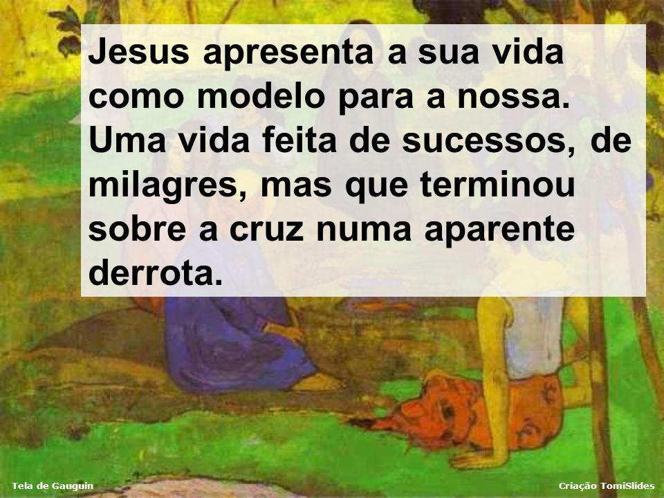 Jesus apresenta a sua vida como modelo para a nossa