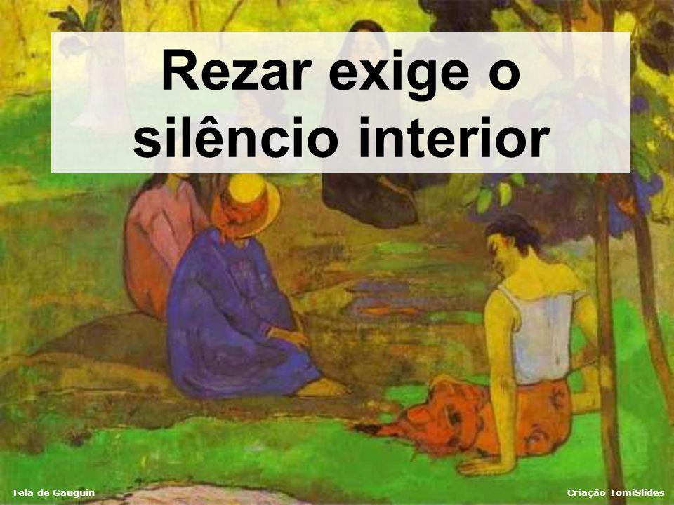 Rezar exige o silêncio interior