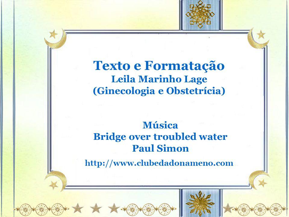 Texto e Formatação Leila Marinho Lage (Ginecologia e Obstetrícia)