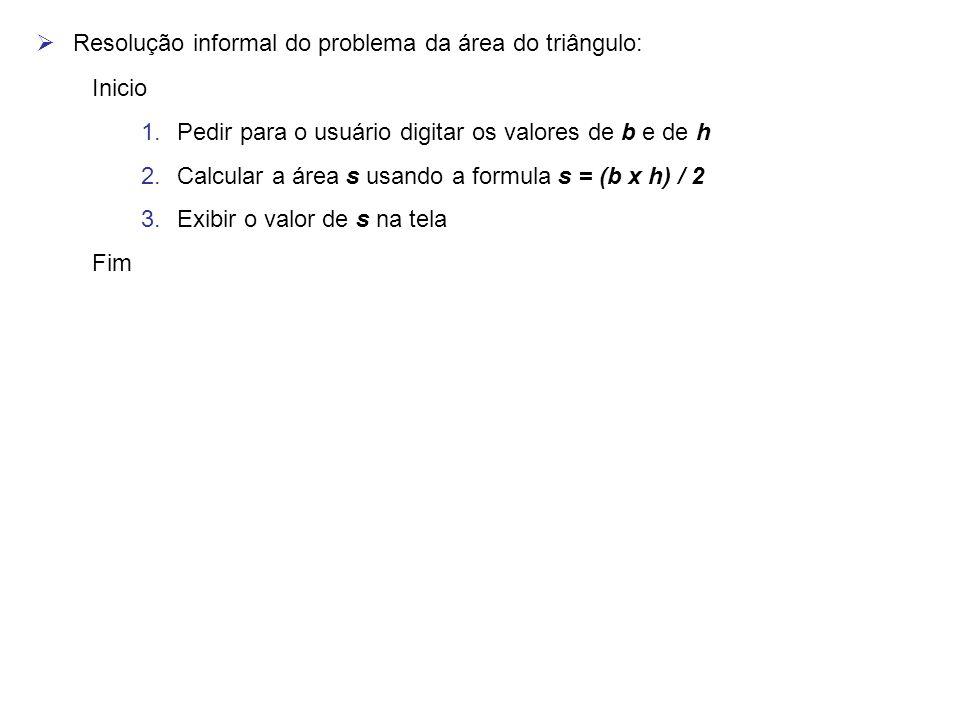 Resolução informal do problema da área do triângulo: