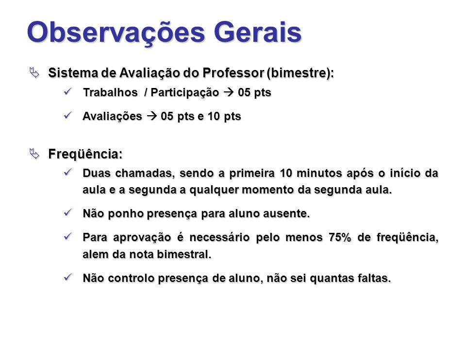 Observações Gerais Sistema de Avaliação do Professor (bimestre):
