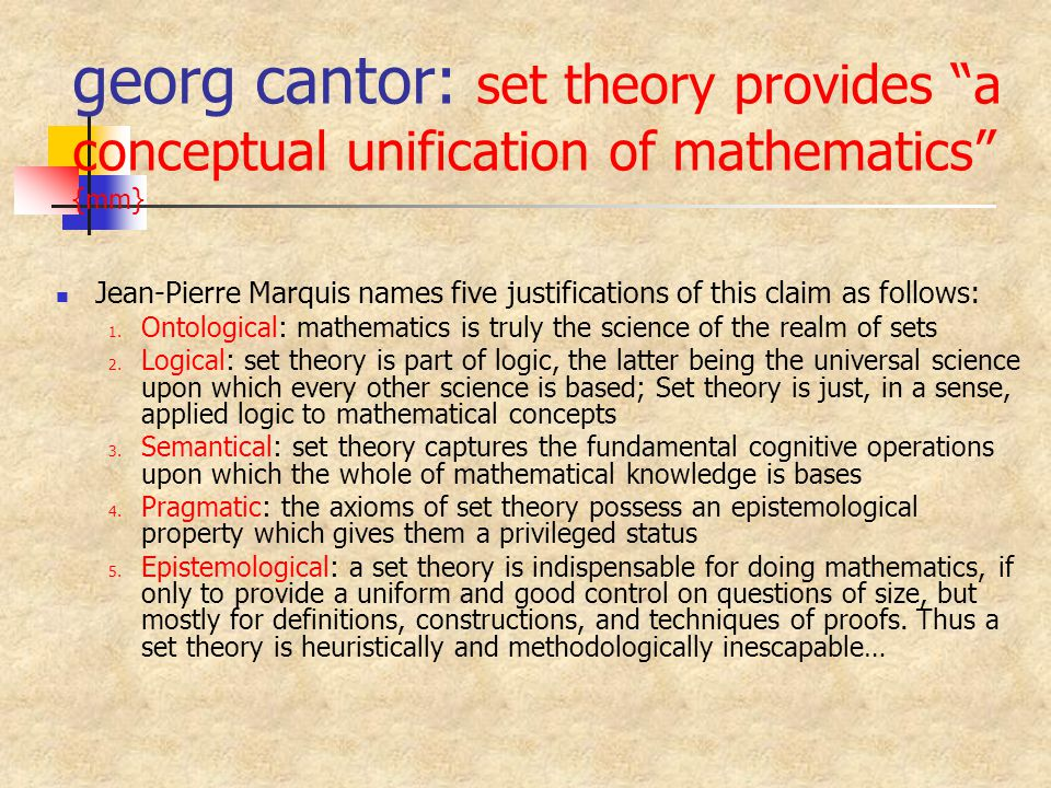 georg cantor: set theory provides a conceptual unification of mathematics {mm}