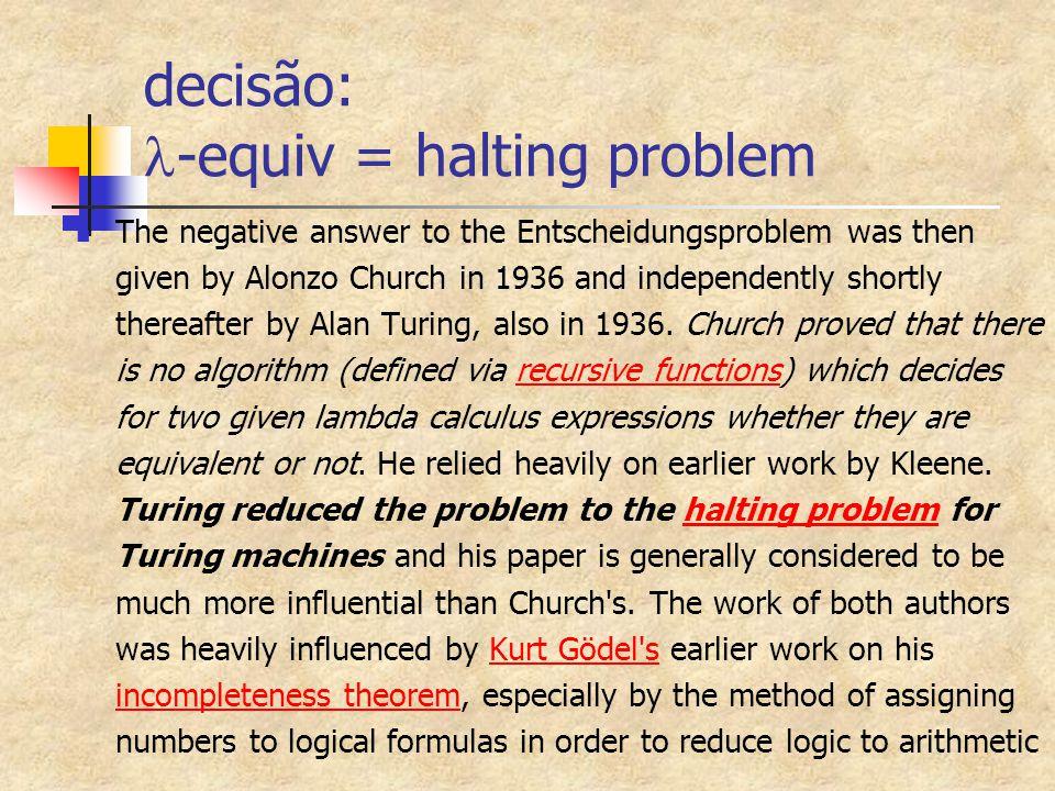 decisão: -equiv = halting problem