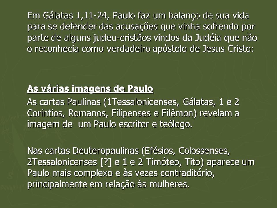 Em Gálatas 1,11-24, Paulo faz um balanço de sua vida para se defender das acusações que vinha sofrendo por parte de alguns judeu-cristãos vindos da Judéia que não o reconhecia como verdadeiro apóstolo de Jesus Cristo: