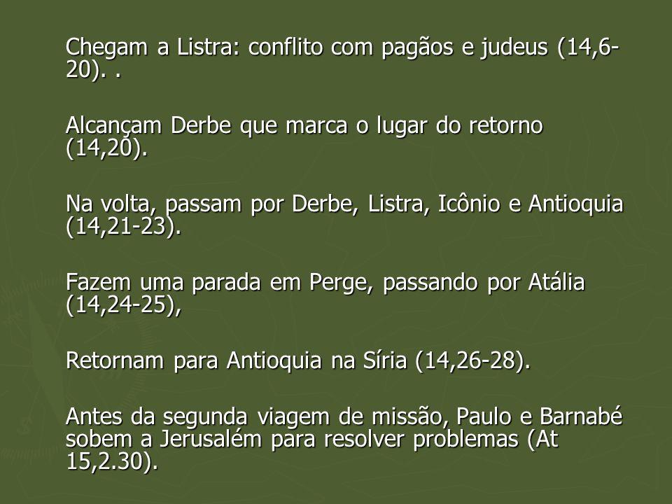 Alcançam Derbe que marca o lugar do retorno (14,20).