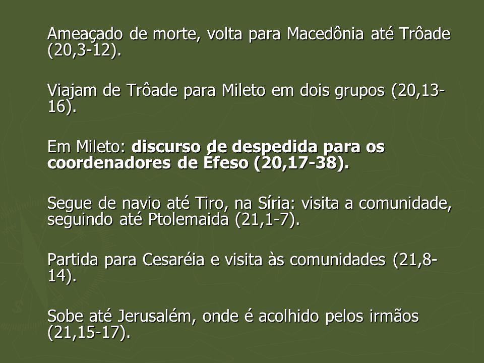 Viajam de Trôade para Mileto em dois grupos (20,13-16).