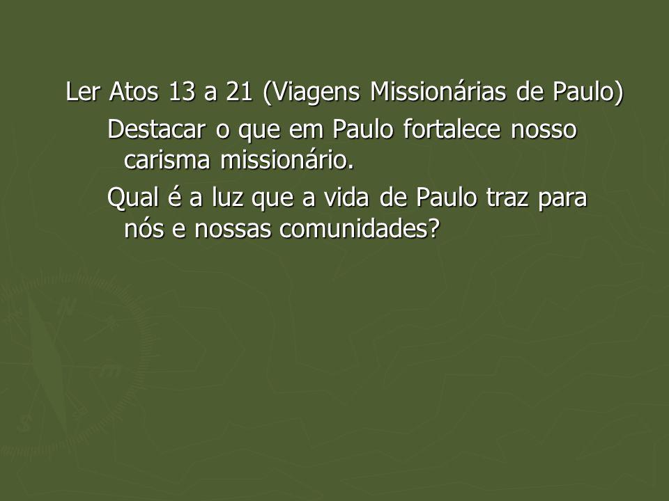 Ler Atos 13 a 21 (Viagens Missionárias de Paulo)
