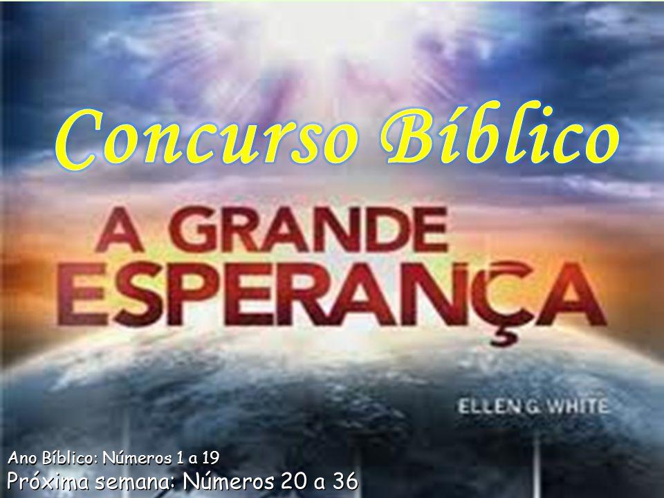 Concurso Bíblico Próxima semana: Números 20 a 36