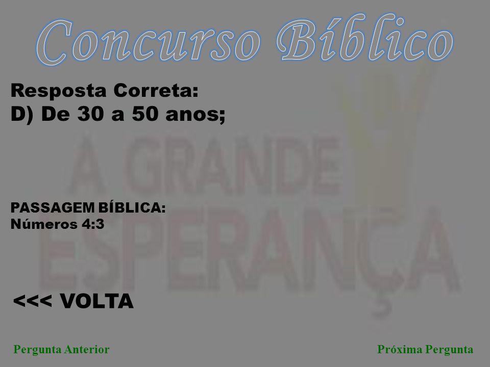 Concurso Bíblico D) De 30 a 50 anos; <<< VOLTA