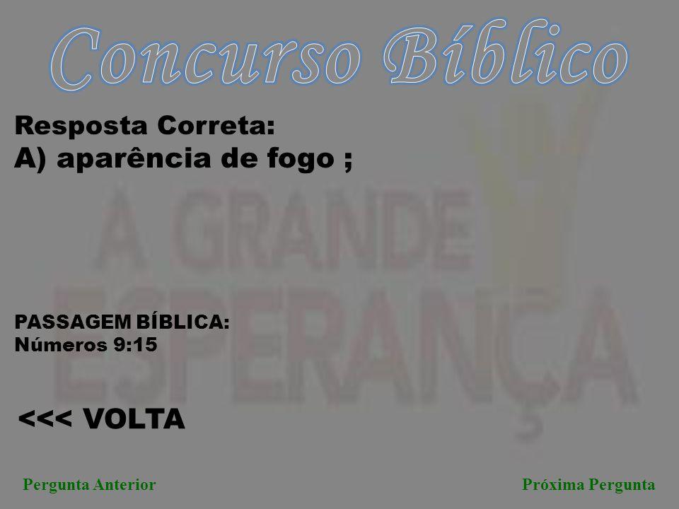 Concurso Bíblico A) aparência de fogo ; <<< VOLTA