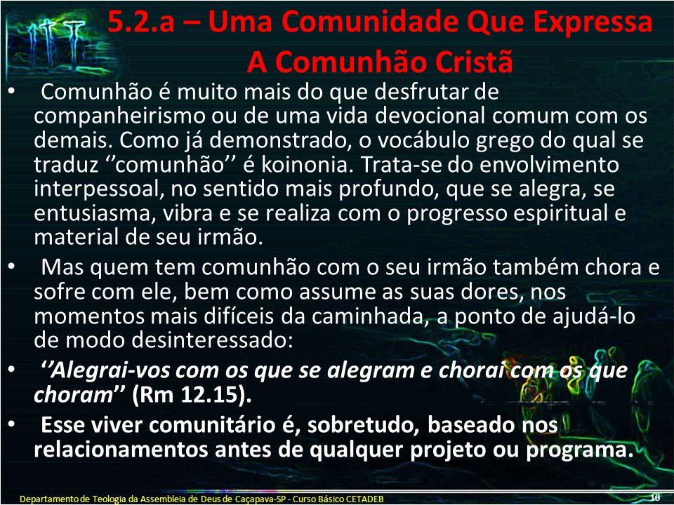 5.2.a – Uma Comunidade Que Expressa A Comunhão Cristã