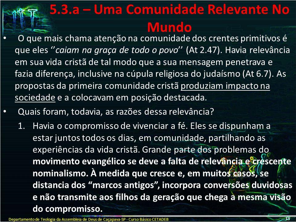 5.3.a – Uma Comunidade Relevante No Mundo