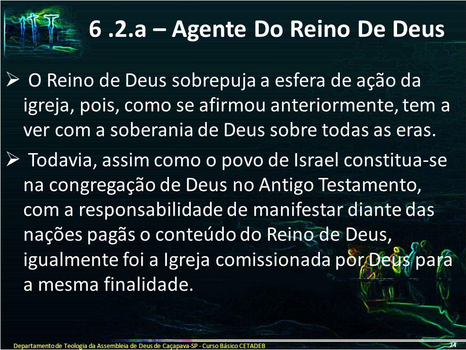 6 .2.a – Agente Do Reino De Deus