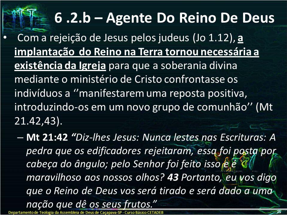 6 .2.b – Agente Do Reino De Deus