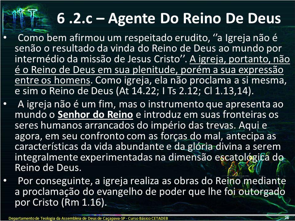 6 .2.c – Agente Do Reino De Deus