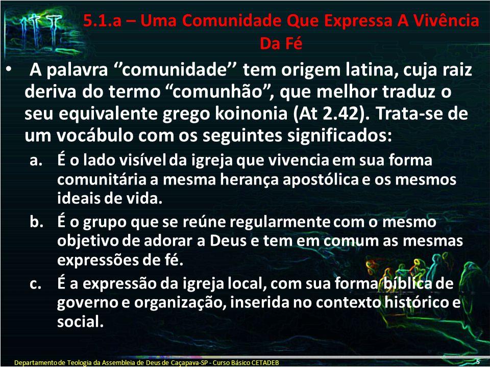 5.1.a – Uma Comunidade Que Expressa A Vivência Da Fé