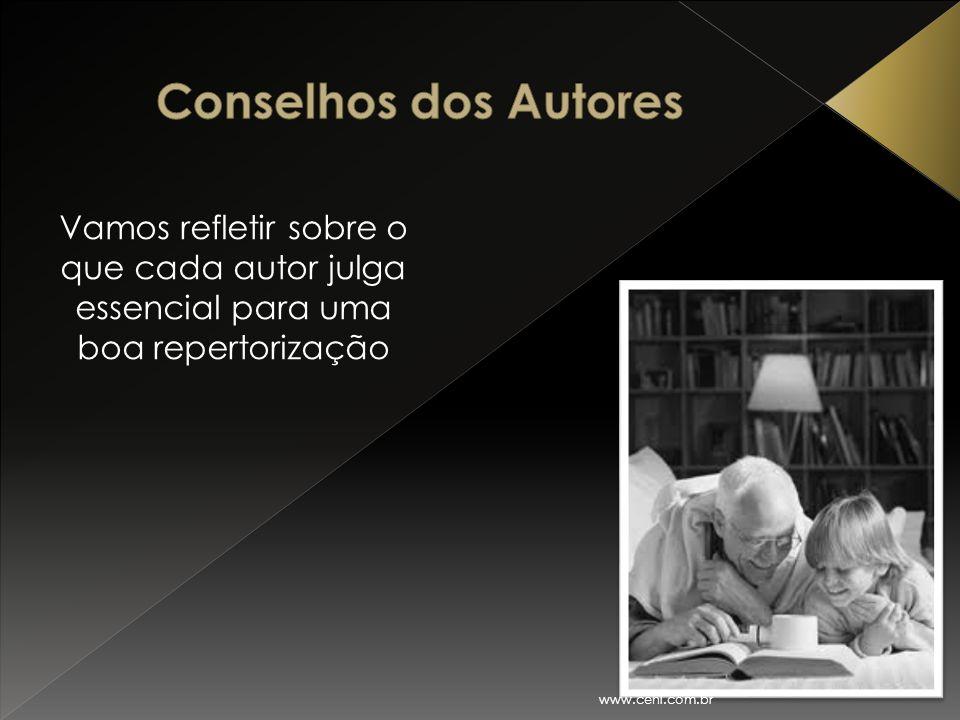 Conselhos dos Autores Vamos refletir sobre o que cada autor julga essencial para uma boa repertorização.