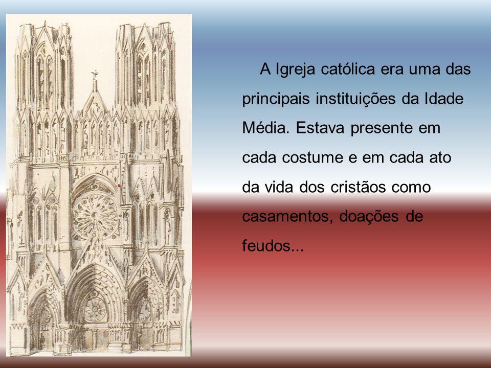 A Igreja católica era uma das principais instituições da Idade Média