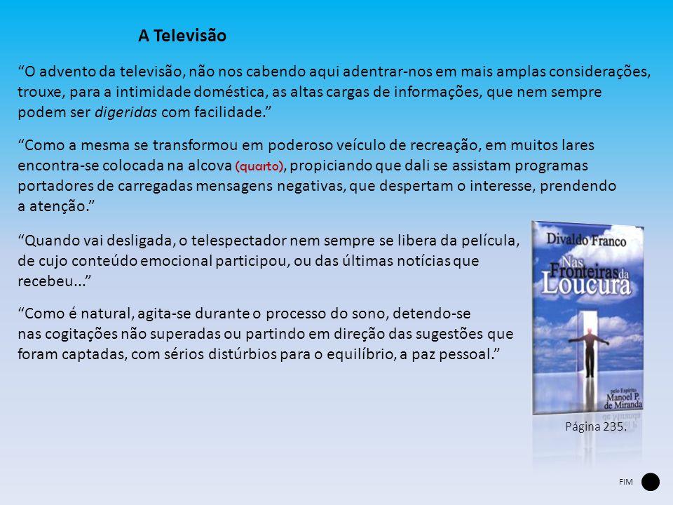 A Televisão O advento da televisão, não nos cabendo aqui adentrar-nos em mais amplas considerações,