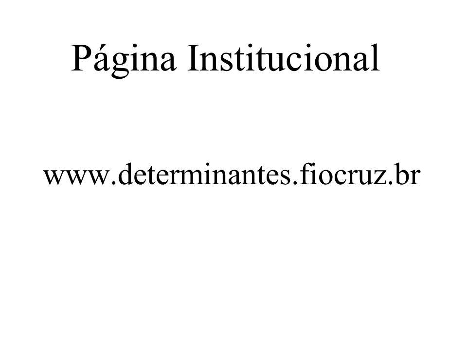 Página Institucional www.determinantes.fiocruz.br