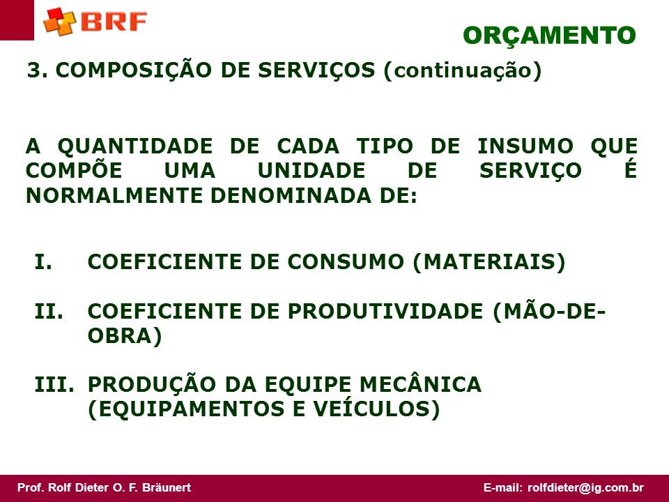 ORÇAMENTO 3. COMPOSIÇÃO DE SERVIÇOS (continuação)
