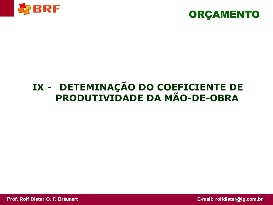 IX - DETEMINAÇÃO DO COEFICIENTE DE PRODUTIVIDADE DA MÃO-DE-OBRA
