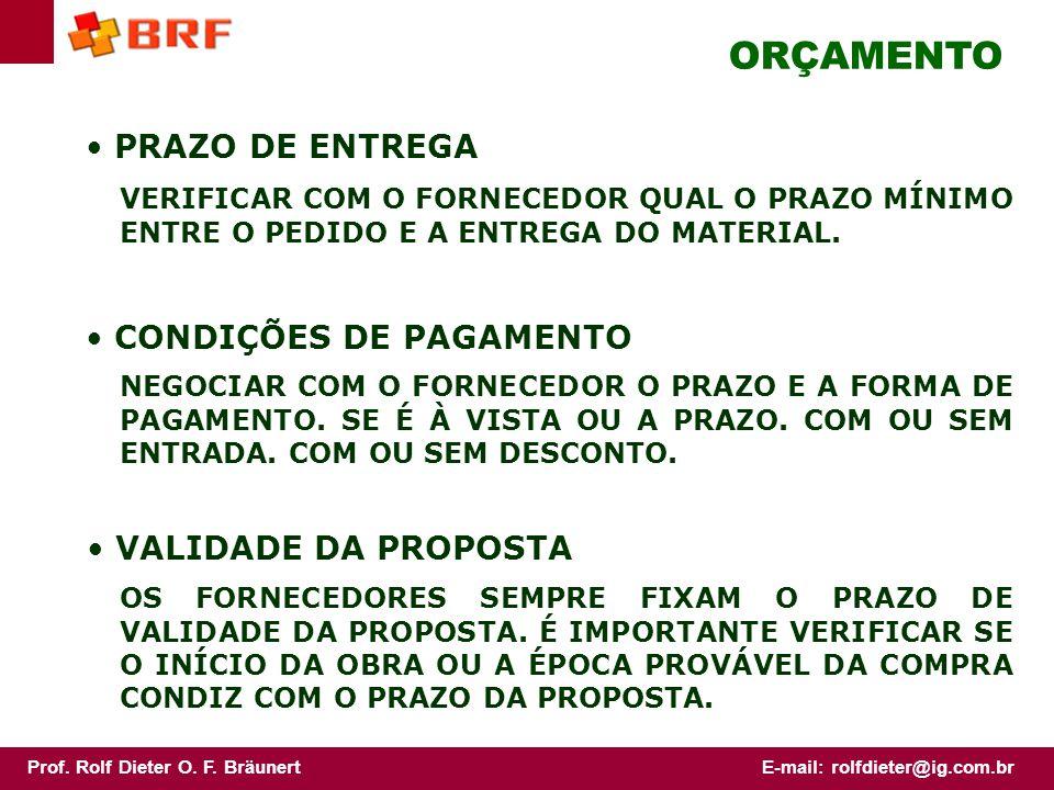 ORÇAMENTO PRAZO DE ENTREGA CONDIÇÕES DE PAGAMENTO VALIDADE DA PROPOSTA