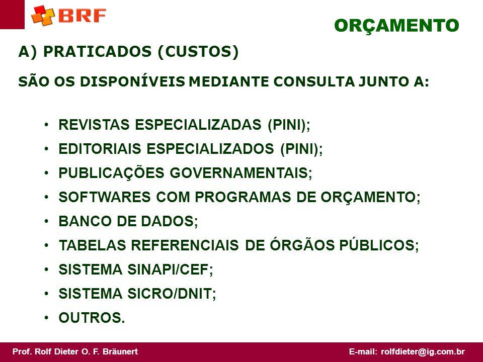 ORÇAMENTO A) PRATICADOS (CUSTOS) REVISTAS ESPECIALIZADAS (PINI);