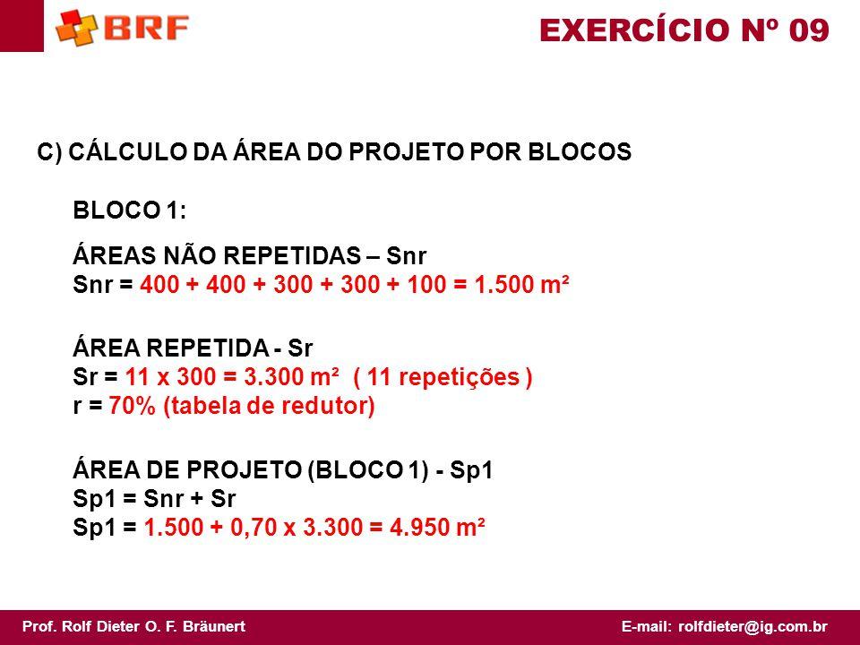 EXERCÍCIO Nº 09 C) CÁLCULO DA ÁREA DO PROJETO POR BLOCOS BLOCO 1: