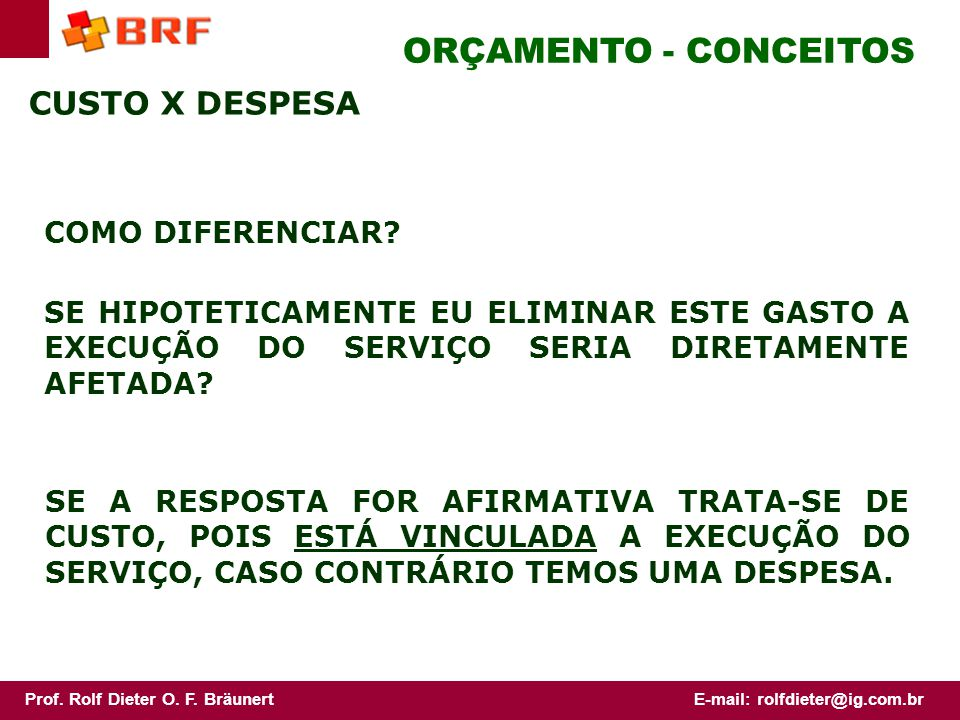 ORÇAMENTO - CONCEITOS CUSTO X DESPESA COMO DIFERENCIAR