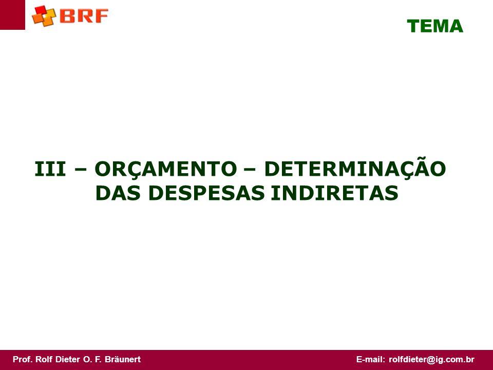 III – ORÇAMENTO – DETERMINAÇÃO DAS DESPESAS INDIRETAS