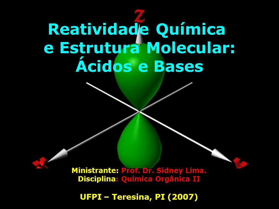 Reatividade Química e Estrutura Molecular: Ácidos e Bases