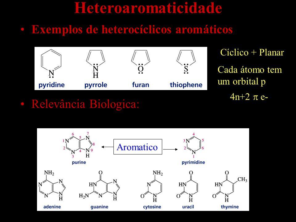 Heteroaromaticidade Exemplos de heterocíclicos aromáticos