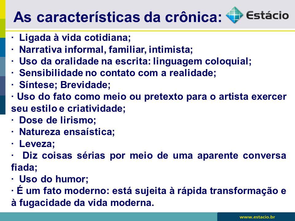As características da crônica: