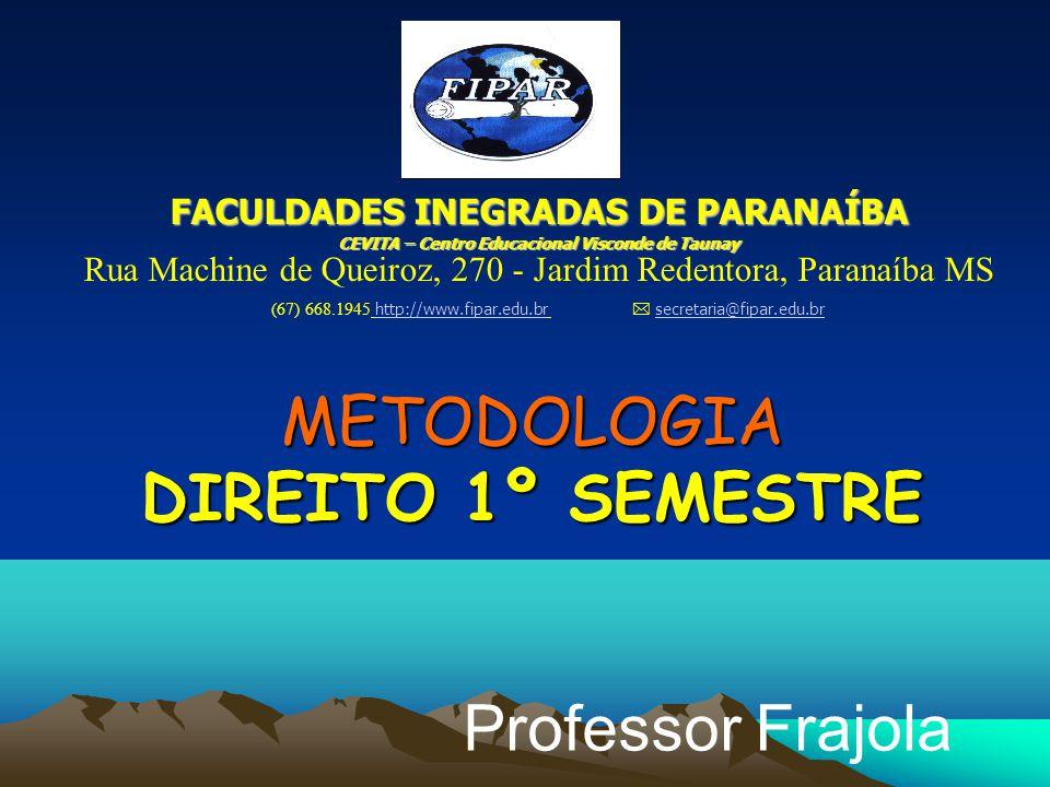 METODOLOGIA DIREITO 1º SEMESTRE Professor Frajola