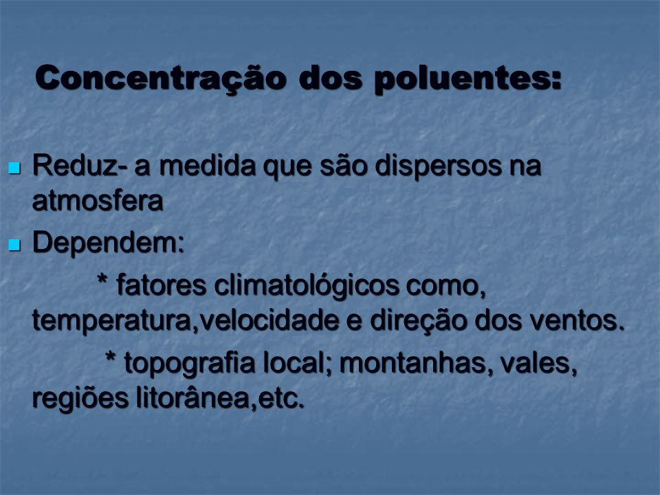 Concentração dos poluentes: