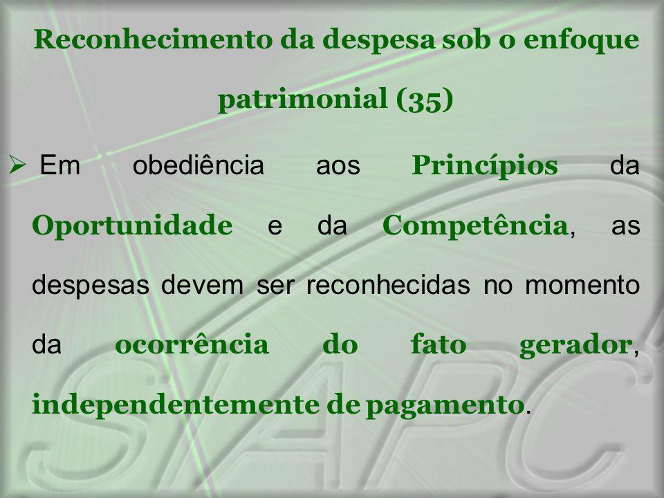 Reconhecimento da despesa sob o enfoque patrimonial (35)