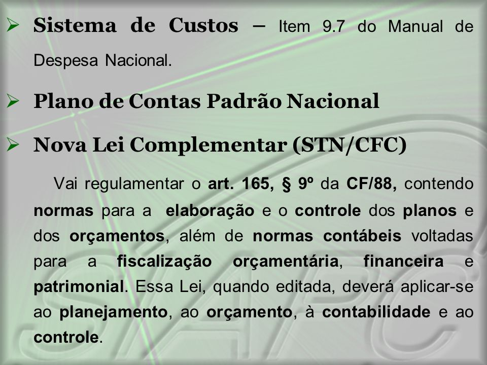 Sistema de Custos – Item 9.7 do Manual de Despesa Nacional.